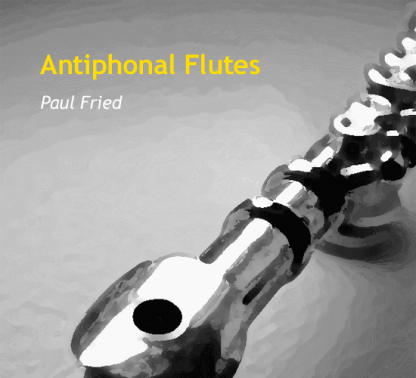 Antiphonal Flutes by Fried for flute duet