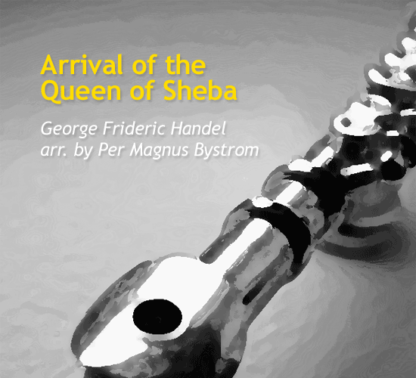 Arrival of the Queen of Sheba by Bystrom & Handel