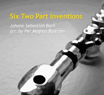 Six Two Part Inventions by Bystrom and Bach