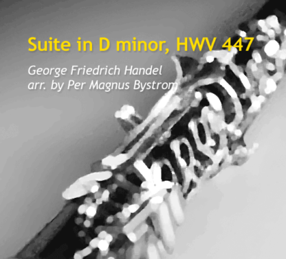 Suite in D minor HWV 447 by Bystrom and Handel